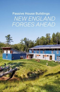 Passive House Buildings : New England Forges Ahead graphic